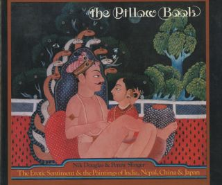 The Pillow Book: The Erotic Sentiment and the Paintings of India, Nepal, China, & Japan. Nik...
