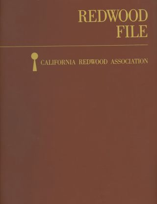 Redwood File: California Redwood Association. California Redwood Association