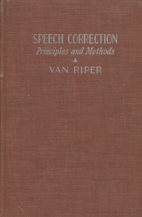 Speech Correction: Principles and Methods. Charles Van Riper