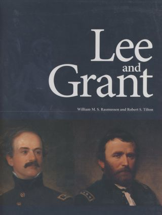 Lee and Grant. William M. S. Rasmussen, Robert S. Tilton