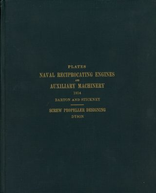 Plates Naval Reciprocating Engines and Auxiliary Machinery: A Text-Book for the Instruction of...