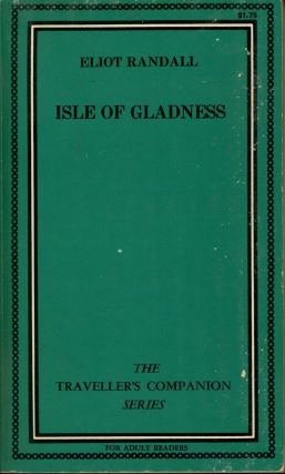 Isle of Gladness; The Traveller's Companion Series, TC-445. Eliot Randall