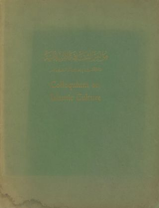 Colloquium on Islamic Culture in its Relation to the Contemporary World, September, 1953. James...