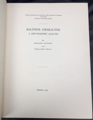 Balinese Character: A Photographic Analysis (Special Publications of the New York Academy of Sciences Volume II)