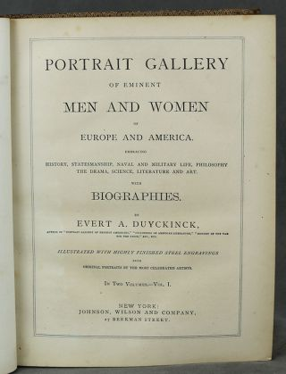Portrait Gallery of Eminent Men and Women of Europe and America. Embracing History, Statesmanship, Naval and Military Life, Philosophy, The Drama, Science, Literature and Art. With Biographies (Two volume set)