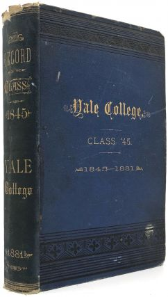 Record of the Class of 1845 of Yale College, Containing Obituaries of Deceased, and Biographical...