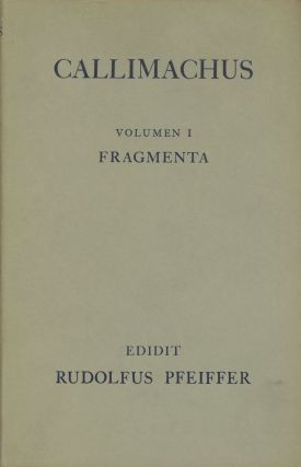 Callimachus: Volumen I--Fragmenta (This volume only)