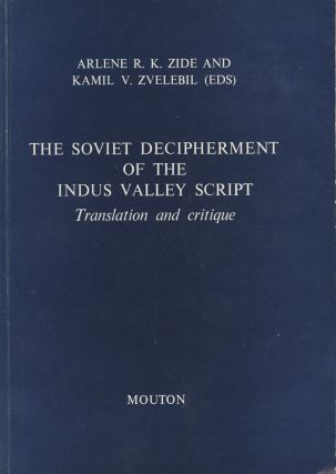 The Soviet Decipherment of the Indus Valley Script: Translation and Critique