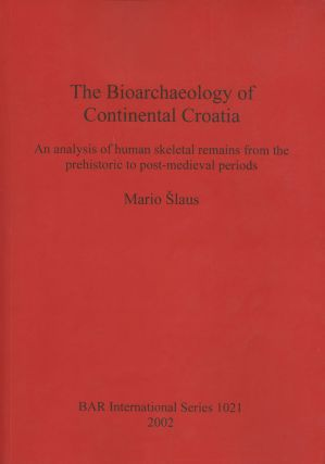 The Bioarchaeology of Continental Croatia: An Analysis of Human Skeletal...