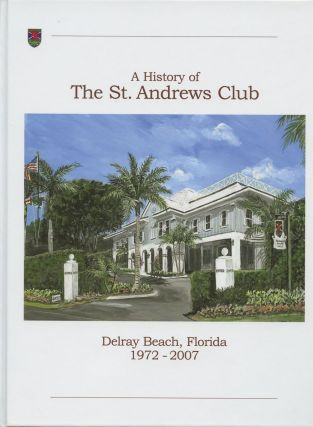 A History of the St. Andrews Club: Delray Beach, Florida...