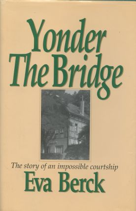 Yonder the Bridge: The Story of an Impossible Courtship