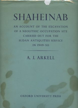Shaheinab: An Account of the Excavation of a Neolithic Occupation...