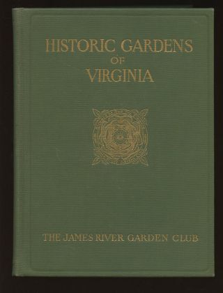 Historic Gardens of Virginia Compiled by the James River Garden...