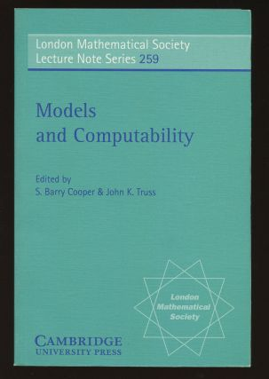 Models and Computability (London Mathematical Society Lecture Note Series 259)