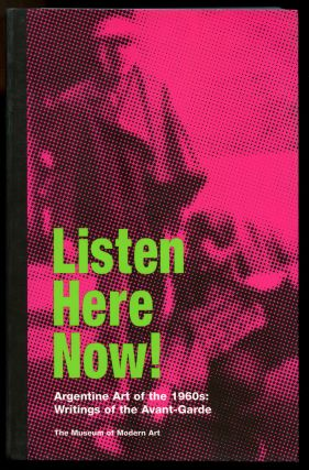 Listen, Here, Now! Argentine Art in the 1960's: Writings of...