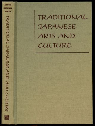 Traditional Japanese Arts and Culture: An Illustrated Sourcebook. Stephen Addiss, Gerald Groemer,...