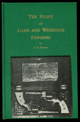 The Story of Allen and Wheelock Firearms