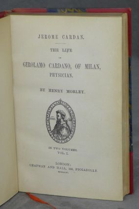 Jerome Cardan. The Life of Girolamo Cardano, of Milan, Physician (Two volume set)