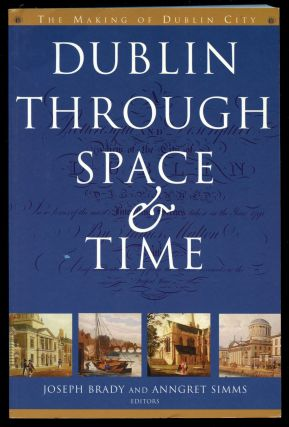 Dublin Through Space and Time (c. 900-1900)