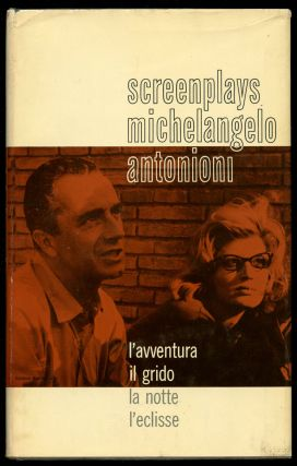 Screenplays of Michelangelo Antonioni: Il Grido, L'Avventura, La Notte, L'Eclisse