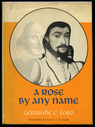 A Rose by Any Name. Gertrude C. Ford, Francis T. Carmody