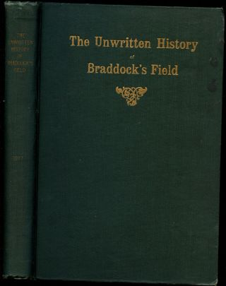 The Unwritten History of Braddock's Field (Pennsylvania): Prepared by the History Committee Under the Editorship of Geo. H. Lamb, A.M., for the Celebration of the Golden Jubilee of Braddock, the Silver Jubilee of Rankin, and the One-Hundred-Seventy-Fifth Anniversary of the First White Settlement West of the Alleghanies