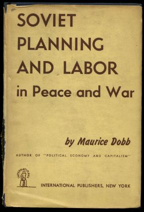 Soviet Planning and Labor in Peace and War. Maurice Dobb