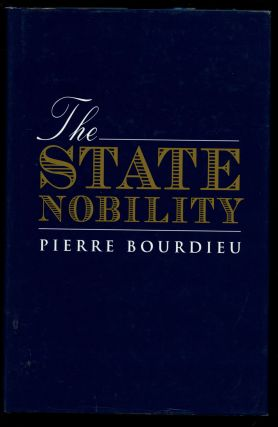 The State Nobility: Elite Schools in the Field of Power. Pierre Bourdieu