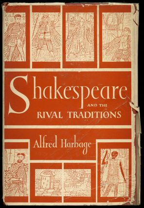 Shakespeare and the Rival Traditions. Alfred Harbage
