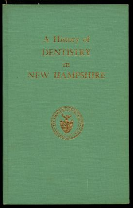 A History of Dentistry in New Hampshire. Floyd E. Williams