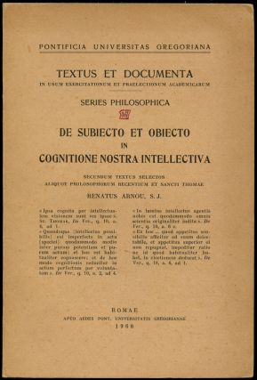De Subiecto et Obiecto in Cognitione Nostra Intellectiva (Series Philosophica 17). Renatus Arnou