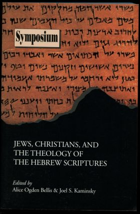 Jews, Christians, and the Theology of the Hebrew Scriptures. Alice Ogden Bellis, Joel S. Kaminsky