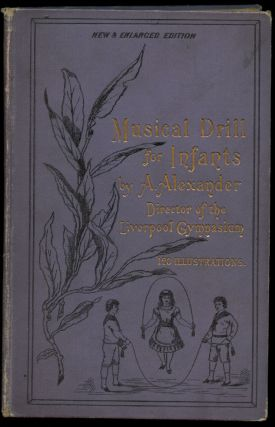 Musical Drill for Infants. A. Alexander