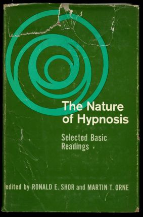 The Nature of Hypnosis: Selected Basic Readings. Ronald E. Shor, Martin T. Orne
