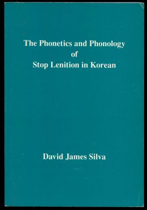 The Phonetics and Phonology of Stop Lenition in Korean. David James Silva