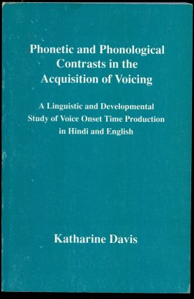 Phonetic and Phonological Contrasts in the Acquisition of Voicing: A Linguistic and Developmental...