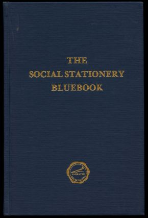 The Social Stationery Bluebook: Proper Forms of Engravings for Social Usage. Engraved Stationery...