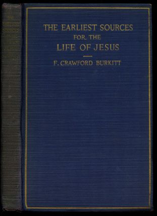 The Earliest Sources for the Life of Jesus. F. Crawford Burkitt