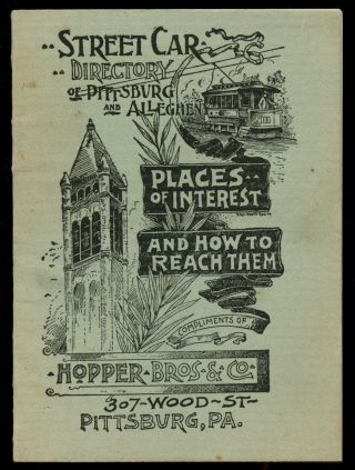 Street Car Directory of Pittsburg and Allegheny - Places of Interest and How to Reach Them. n/a