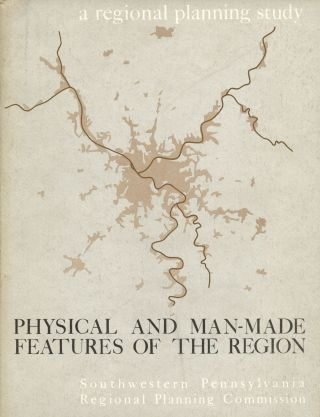 A Regional Planning Study: Physical and Man-Made Features of the Region. n/a
