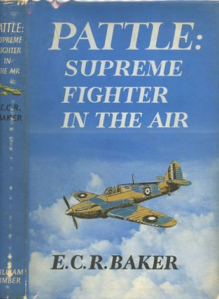 Pattle--Supreme Fighter in the Air. E. C. R. Baker