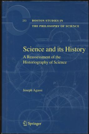 Science and Its History: A Reassessment of the Historiography of Science. Joseph Agassi