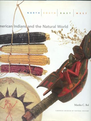 North, South, East, West: American Indians and the Natural World [Inscribed by Bol]. Marsha Bol