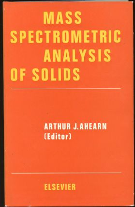 Mass Spectrometric Analysis of Solids. Arthur J. Ahearn