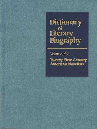 Twenty-First Century American Novelists (Dictionary of Literary Biography, Volume Two Hundred...