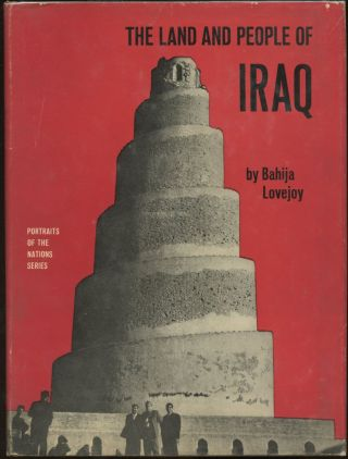 The Land and People of Iraq. Bahija Lovejoy