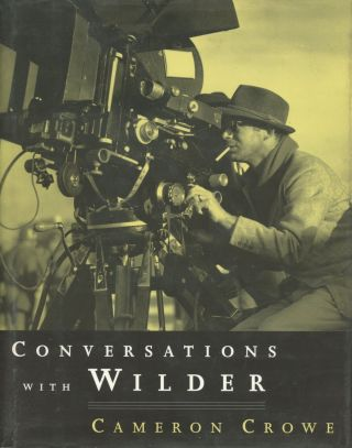 Conversations with Wilder. Cameron Crowe