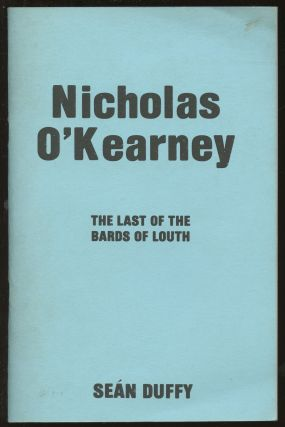 Nicholas O'Kearney: The Last of the Bards of Louth. Sean Duffy