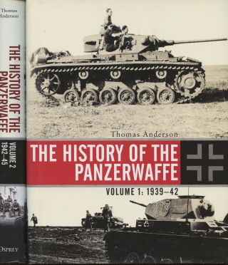 The History of the Panzerwaffe--Volume 1: 1939-42; and Volume 2: 1942-45 (Two volume set). Thomas...