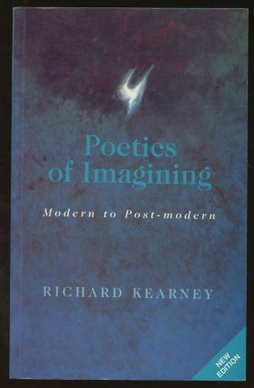 Poetics of Imagining: Modern to Post-Modern. Richard Kearney
